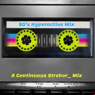 80's Hyperactive Mix