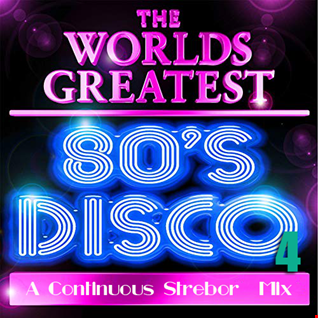 The World's Greatest 80's Disco Part 4