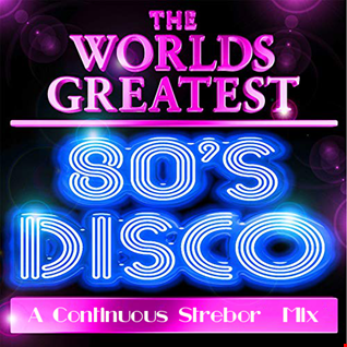 The World's Greatest 80's Disco Part 1