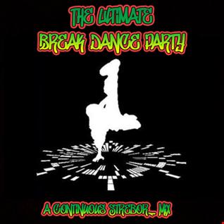 The Ultimate Break Dance Party