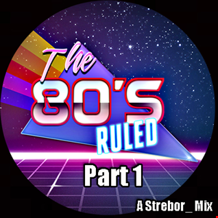 The 80's Ruled Part 1