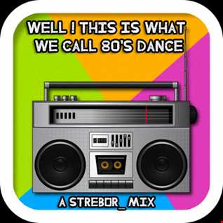 Well ! This Is What We Call 80's Dance