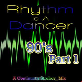 Rhythm Is A Dancer... 90's Part 1