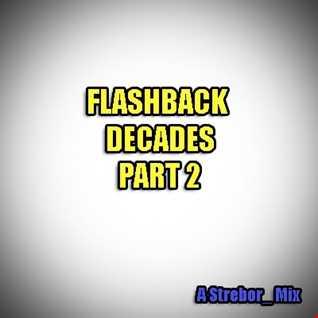 Flashback Decades Part 2