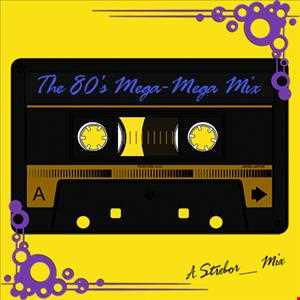 The 80's Mega Mega Mix