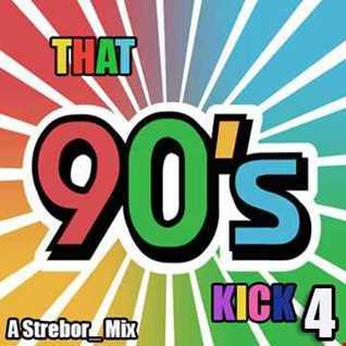 That 90's Kick 4