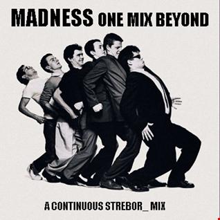 Madness   One Mix Beyond