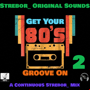 Get Your 80's Groove On Part 2