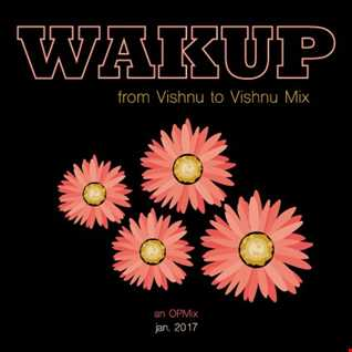 WaKup - from Vishnu to Vishnu mix