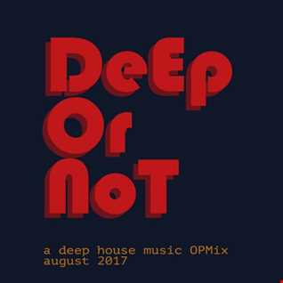 DeEp Or NoT - august 2017
