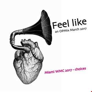 Feel Like - Miami mix 2017