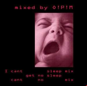 I Cant Get No Sleep mix