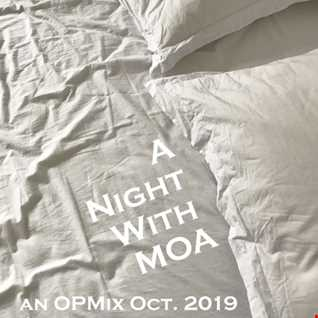 A Night With Moa mix - OCT2019