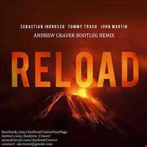 Sebastian Ingrosso & Tommy Trash ft. John Martin - Reload (Andrew Craver Bootleg Remix) **FREE D/L in Description**