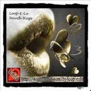 Loop E Lu   Mouth Hugs x (Remastered)