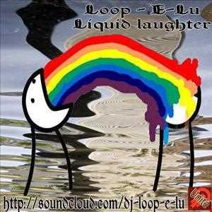 Loop E Lu   Liquid Laughter