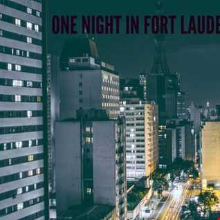 One Night In Fort Lauderdale