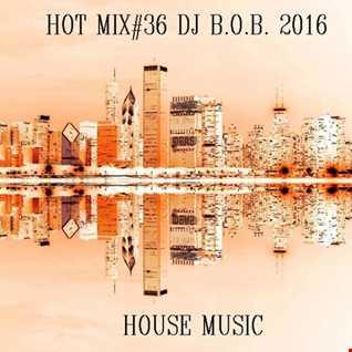 HOT MIX36 DJ B.O.B. 2016