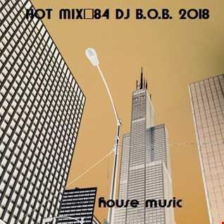 HOT MIX84 DJ B.O.B. 2018