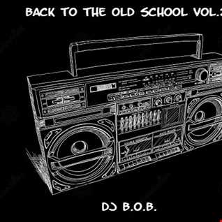 BACK TO THE OLD SCHOOL VOL.2 DJ B.O.B.