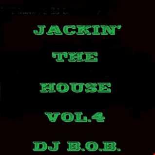 JACKIN' THE HOUSE VOL.4 DJ B.O.B.