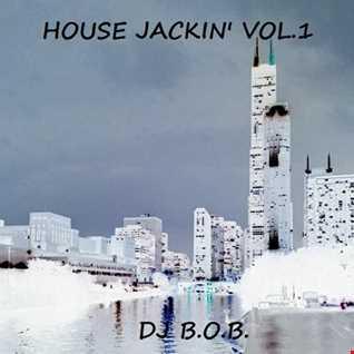 HOUSE JACKIN' VOL.1 DJ B.O.B.
