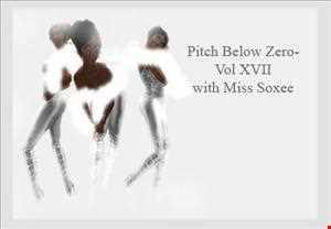 Pitch Below Zero  Vol XVII with Miss Soxee 20.05.12