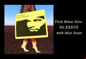 Pitch Below Zero  Vol XXXVI with Miss Soxee Osunlade & Ron Trent mix 03.11.13