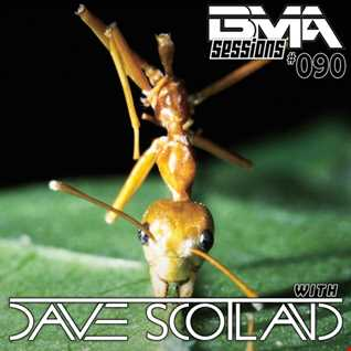 BMA Sessions ft. Dave Scotland #090