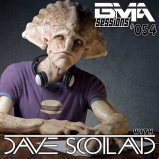 BMA Sessions ft. Dave Scotland #054