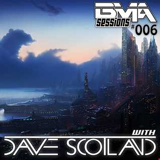 BMA Sessions 006 with Dave Scotland