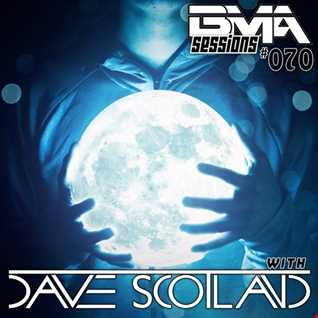 BMA Sessions ft. Dave Scotland #070