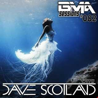 BMA Sessions ft. Dave Scotland #082