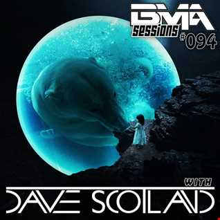 BMA Sessions ft. Dave Scotland #094