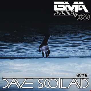 BMA Sessions ft. Dave Scotland #089