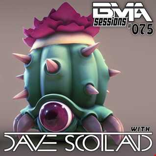 BMA Sessions ft. Dave Scotland #075