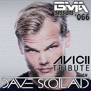 BMA Sessions ft. Dave Scotland #066  - Avicii Tribute