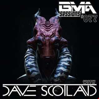BMA Sessions ft. Dave Scotland #077