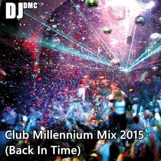 Club Millennium Mix 2015 (Back In Time)