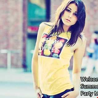 Welcome To Summer Party Mix 2015