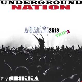 UNDERGROUND NATION waitingsummer 2k18 trip 2 by Sbikk@