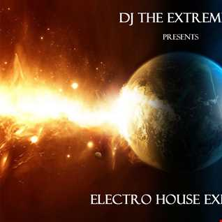 DJ The Extremist   Electro House Explosion