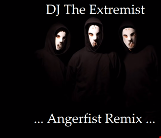 DJ The Extremist   Angerfist remix