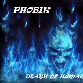 Phobik - Death Of Humanity