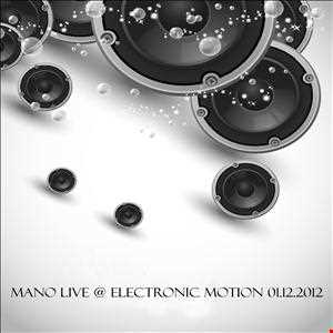 Mano Live @ Electronic Motion 01.12.2012
