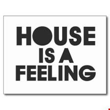 HOUSE IS MORE THAN A FEELING MIXED BY pAuLo R