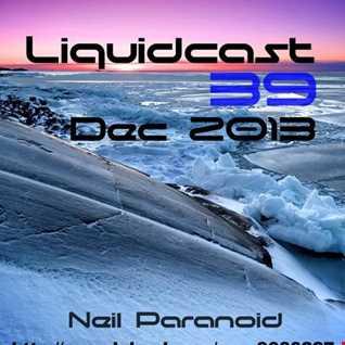 Neil Paranoid>LIQUIDCAST 39<Deep Atmo Vocal dnbDec 2013>320Kbps