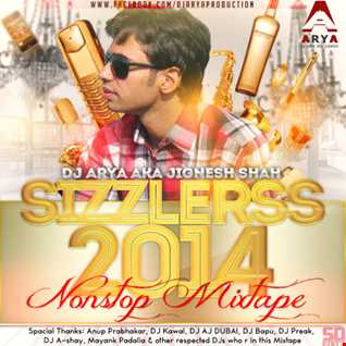 SIZZLERSs 2014 [Mixtape] - DJ ARYA Preivew