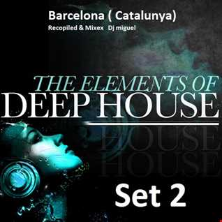 The Elements Of Deep House Set 2