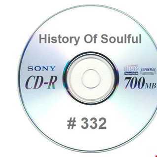 History Of Soulful 332